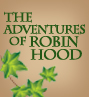 The Adventures of Robin Hood - Casting Call!