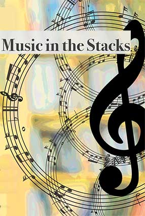 "Artistic image of music notes swirling around with banner stating, ""Music in the Stacks""."