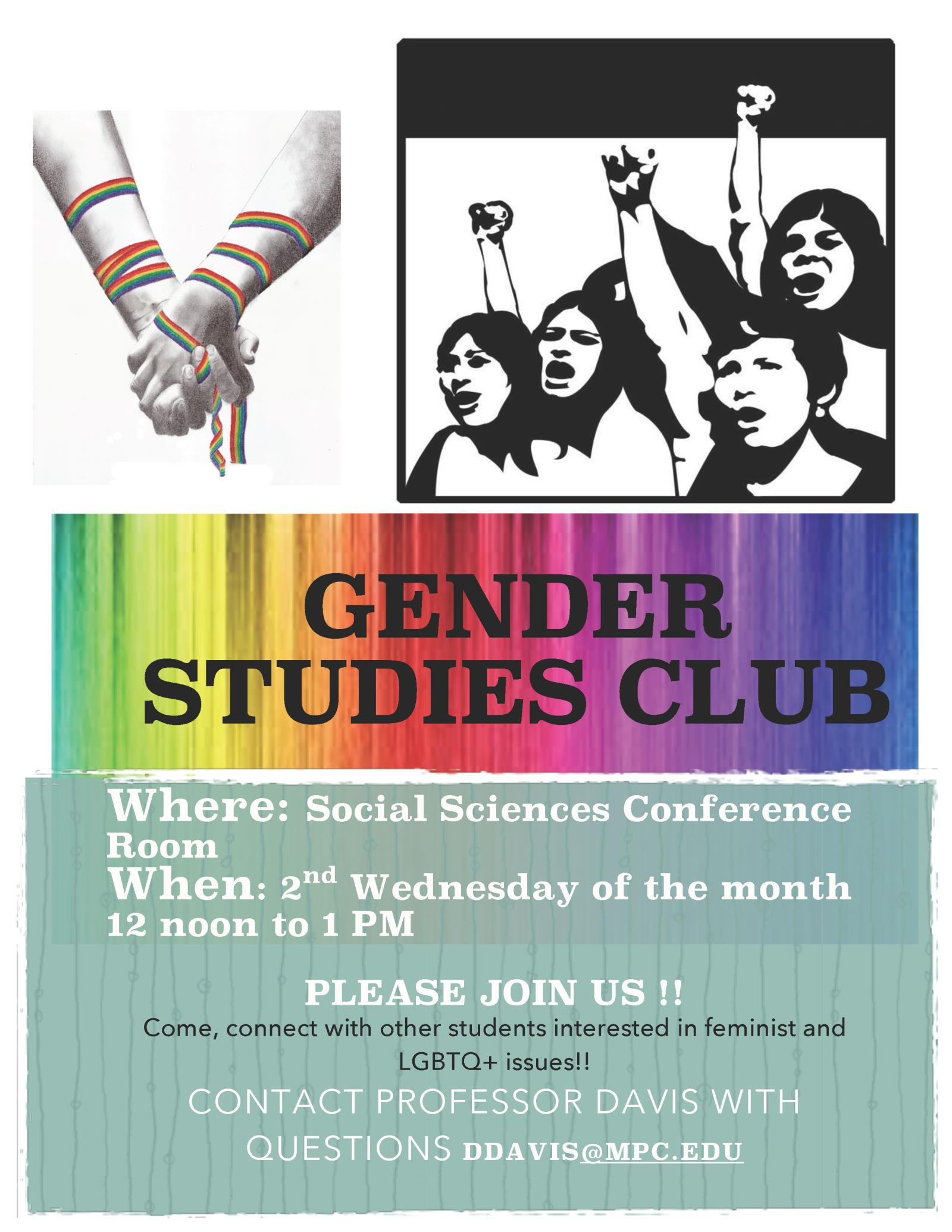 Gender Studies Club. Meets 2nd Wedesday of the month - Spring 2018, from 12-1pm in the Social Sciences Conference Room